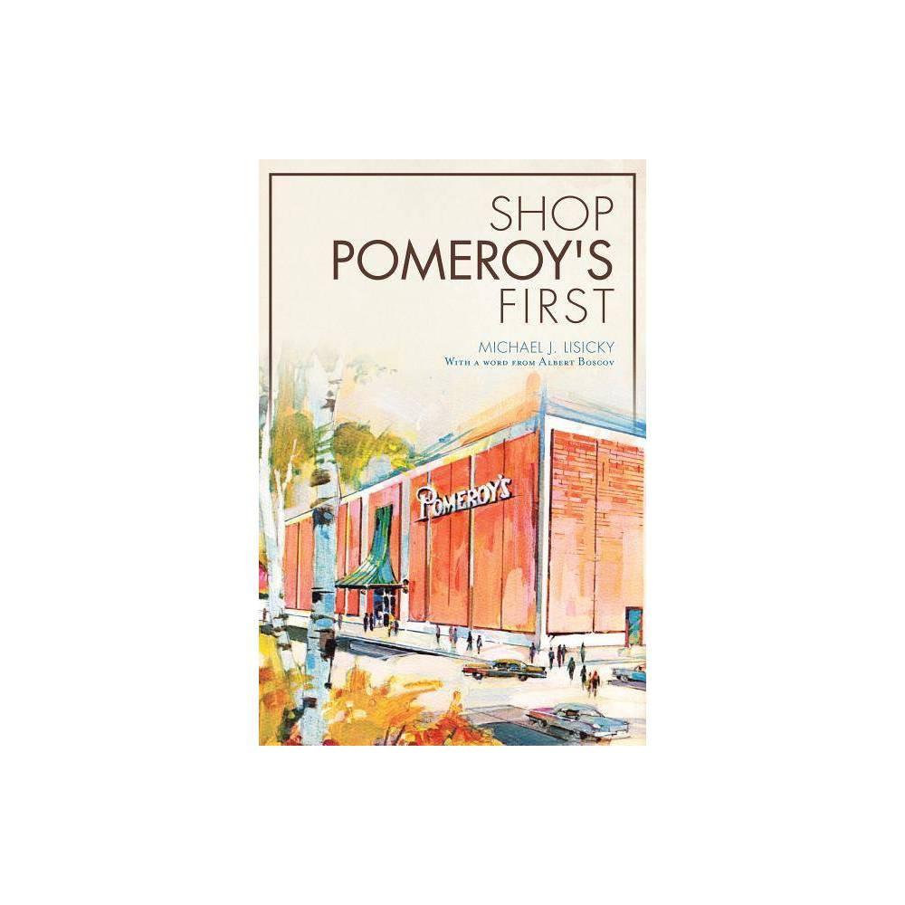 Shop Pomeroy S First By Michael J Lisicky Paperback