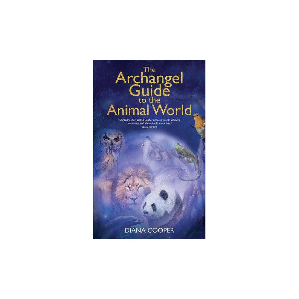 Archangel Guide to the Animal World - by Diana Cooper (Paperback)