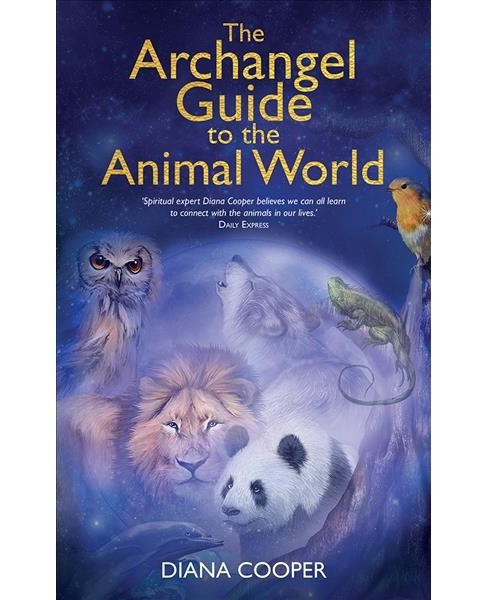 Archangel Guide to the Animal World -  by Diana Cooper (Paperback) - image 1 of 1