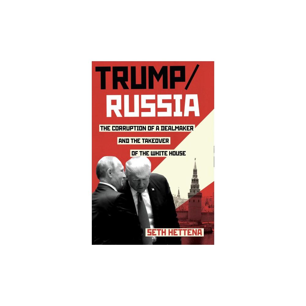 Trump / Russia : A Definitive History - by Seth Hettena (Hardcover)
