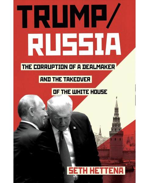 Trump / Russia : A Definitive History -  by Seth Hettena (Hardcover) - image 1 of 1