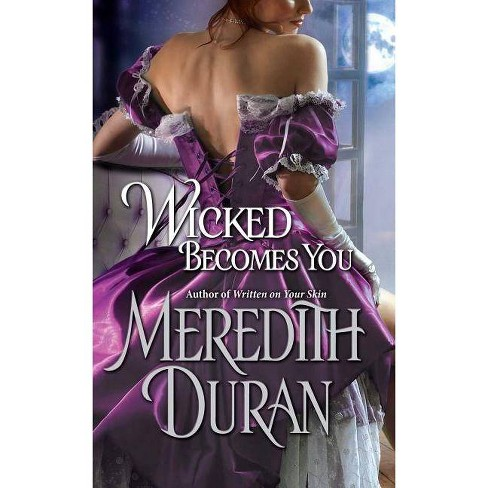 Wicked Becomes You - by  Meredith Duran (Paperback) - image 1 of 1
