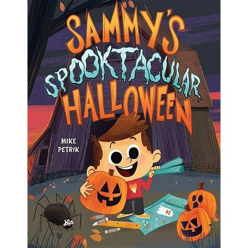 Sammy's Spooktacular Halloween - by  Mike Petrik (Hardcover) - image 1 of 1
