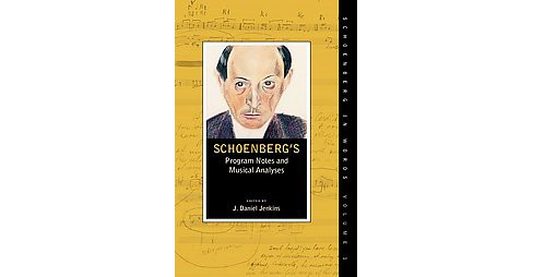 Schoenberg's Program Notes and Musical Analyses (Hardcover) - image 1 of 1