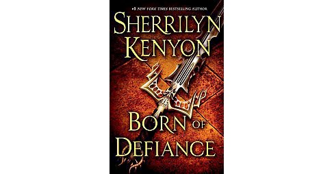 Born of Defiance (Hardcover) (Sherrilyn Kenyon) - image 1 of 1