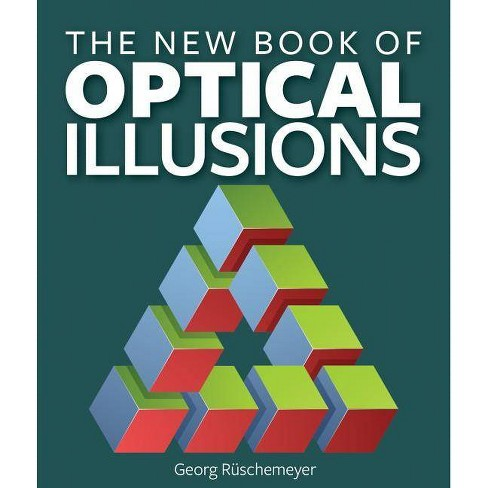 The New Book of Optical Illusions - by  Georg Ruschemeyer (Paperback) - image 1 of 1