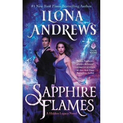Sapphire Flames - (Hidden Legacy) by  Ilona Andrews (Hardcover)