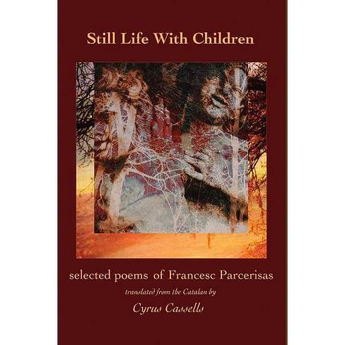 Still Life with Children - by  Francesc Parcerisas (Paperback) - image 1 of 1