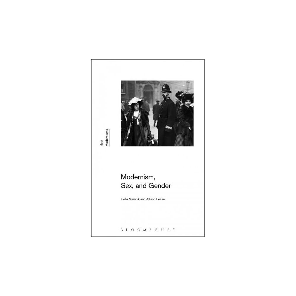 Modernism, Sex, and Gender - (New Modernisms) by Celia Marshik & Allison Pease (Paperback)