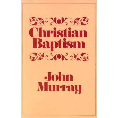 Christian Baptism - by  John Murray & Murray (Paperback) - image 1 of 1