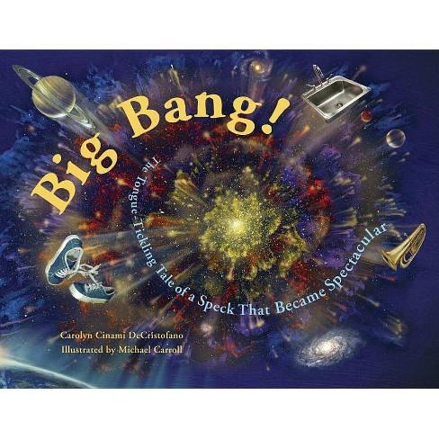 Big Bang! - by  Carolyn Cinami DeCristofano (Paperback) - image 1 of 1