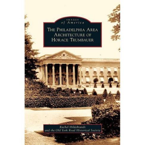Philadelphia Area Architecture of Horace Trumbauer - (Hardcover) - image 1 of 1