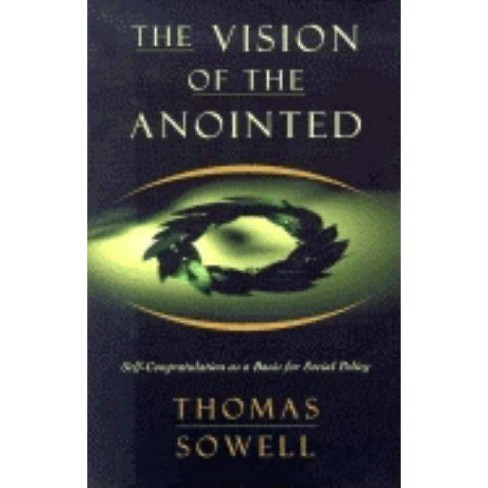 The Vision of the Anointed - by  Thomas Sowell (Paperback) - image 1 of 1