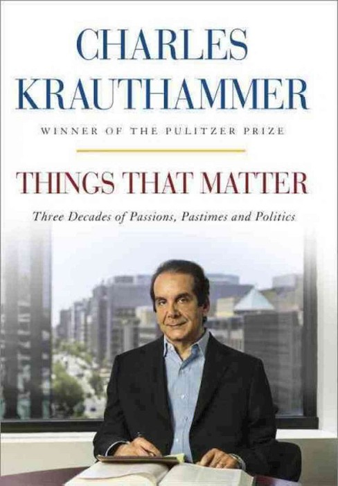 Things That Matter (Hardcover) (Charles Krauthammer) - image 1 of 1