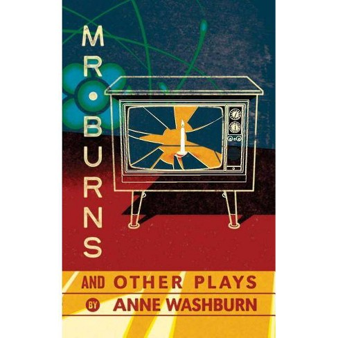 Mr. Burns and Other Plays - by  Anne Washburn (Paperback) - image 1 of 1