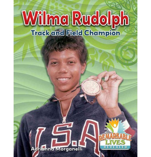 Wilma Rudolph : Track and Field Champion (Paperback) (Adrianna Morganelli) - image 1 of 1