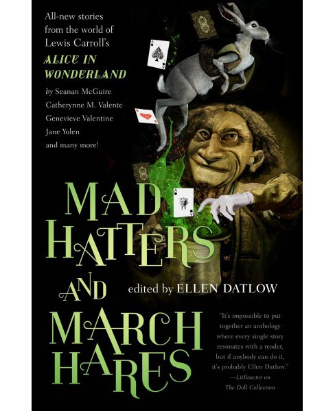Mad Hatters and March Hares : All-New Stories from the World of Lewis Carroll's Alice in Wonderland - image 1 of 1