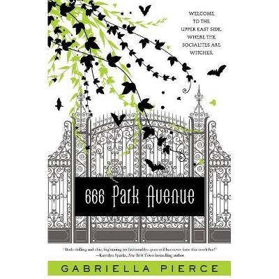 666 Park Avenue - (666 Park Avenue Novels) by  Gabriella Pierce (Paperback)