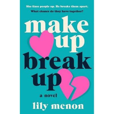Make Up Break Up - by Lily Menon (Paperback)