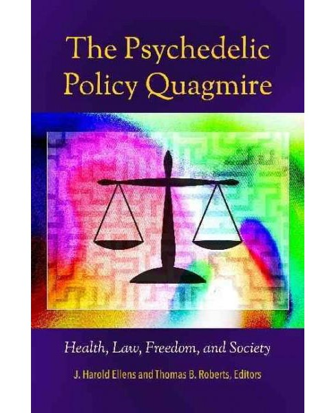 Psychedelic Policy Quagmire : Health, Law, Freedom, and Society (Hardcover) - image 1 of 1
