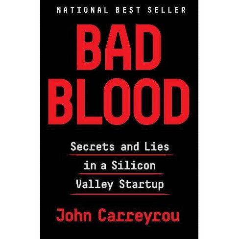 Bad Blood : Secrets and Lies in a Silicon Valley Startup -  by John Carreyrou (Hardcover) - image 1 of 1