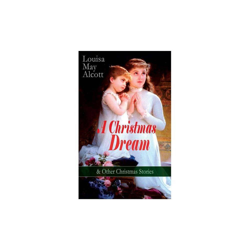 A Christmas Dream Other Christmas Stories By Louisa May Alcott Paperback