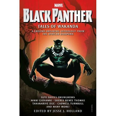 Black Panther: Tales of Wakanda - by Jesse J Holland & Nikki Giovanni & Tananarive Due (Hardcover)