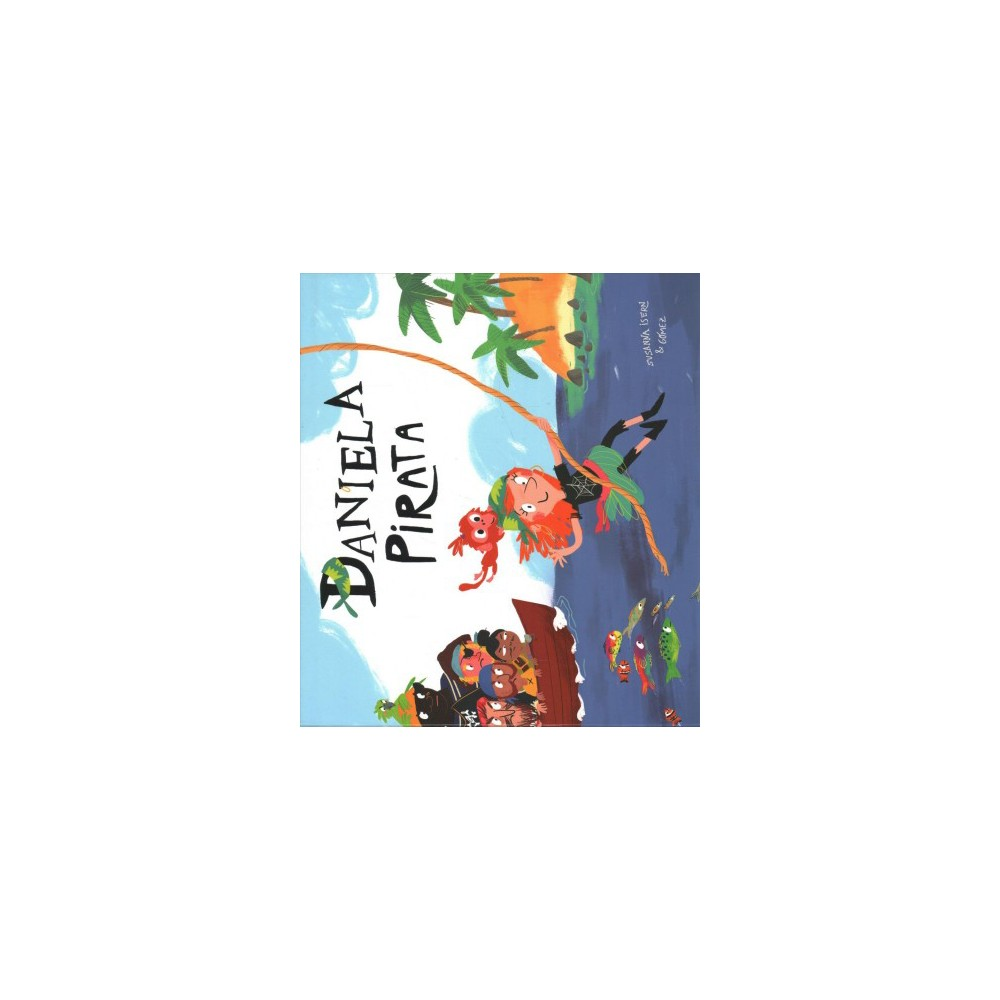 Daniela Pirata / Daniela the Pirate - (Egalité) by Susanna Isern (Hardcover)