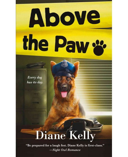 Above the Paw (Paperback) (Diane Kelly) - image 1 of 1