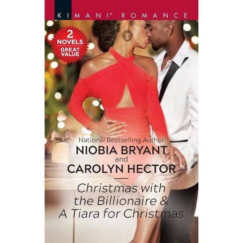 Christmas with the Billionaire & a Tiara for Christmas - (Passion Grove)by  Carolyn Hector (Paperback) - image 1 of 1