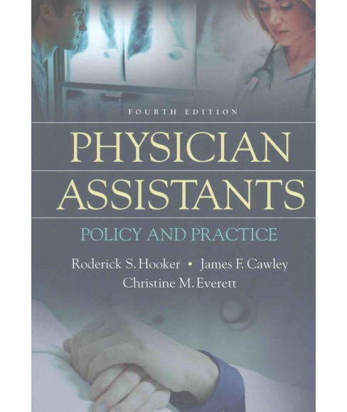 Physician Assistants : Policy and Practice (Paperback) (Roderick S. Hooker) - image 1 of 1