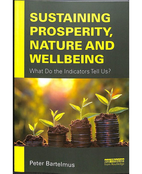 Sustaining Prosperity, Nature and Wellbeing : What Do the Indicators Tell Us? -  (Paperback) - image 1 of 1