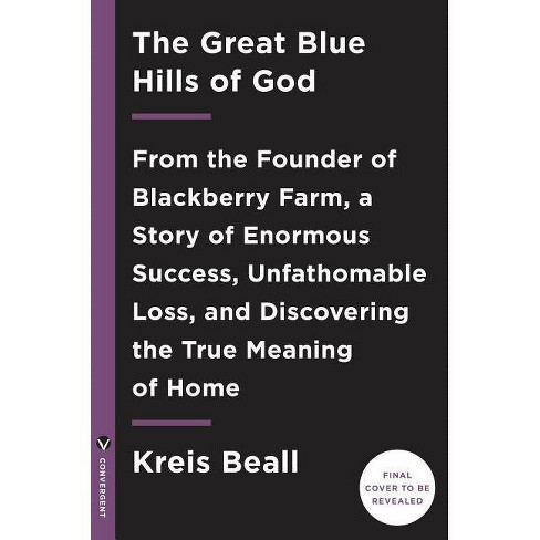 The Great Blue Hills of God - by  Kreis Beall (Hardcover) - image 1 of 1