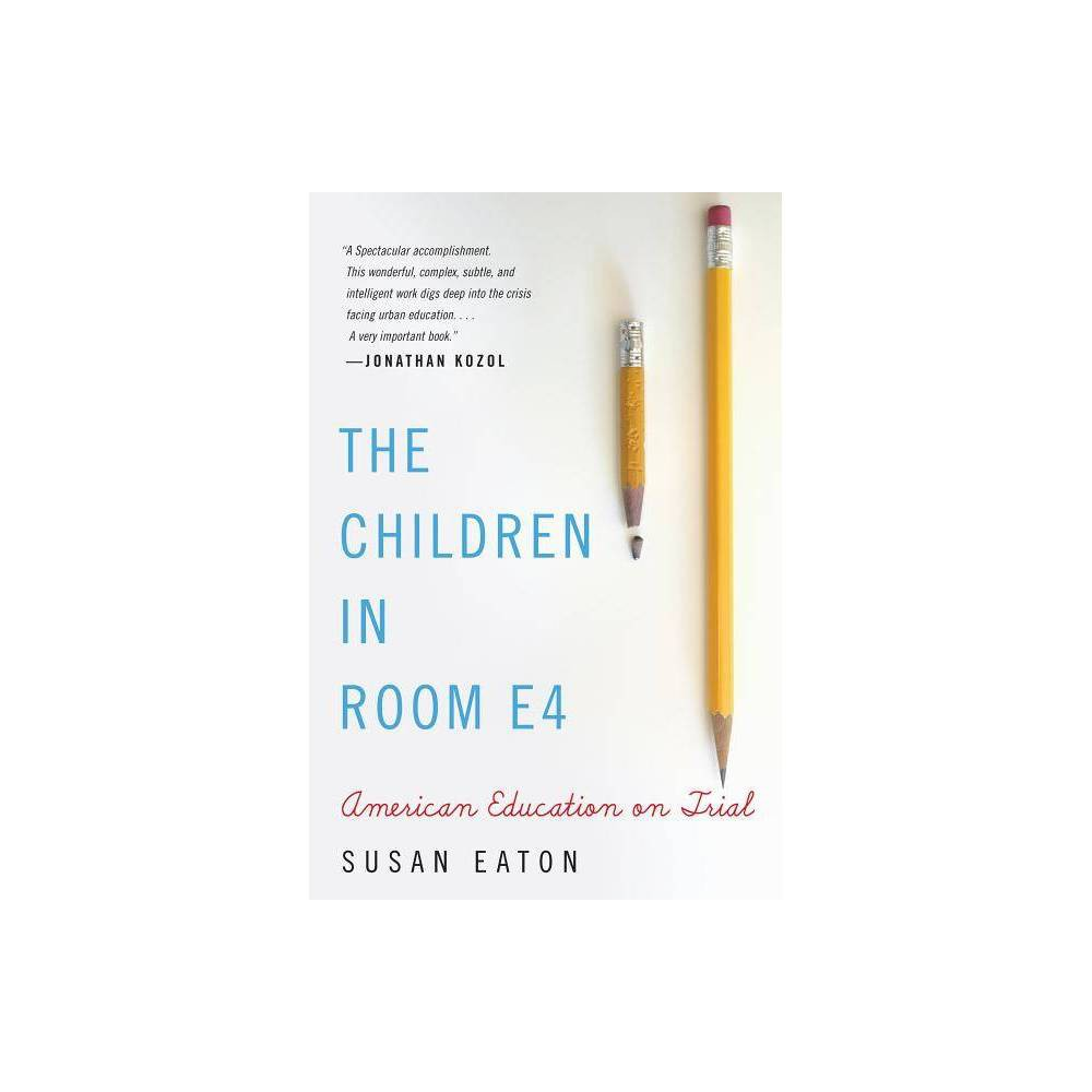 The Children in Room E4 - by Susan Eaton (Paperback) was $21.99 now $14.99 (32.0% off)