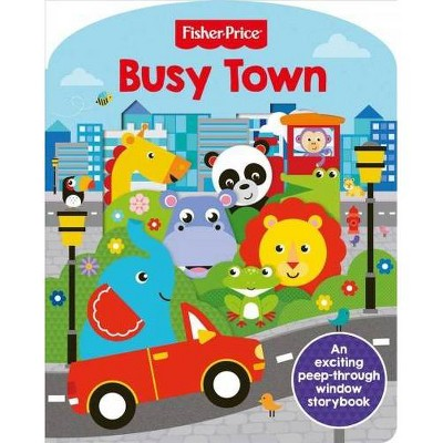 Fisher-Price Busy Town - by  Igloo Books (Board Book)