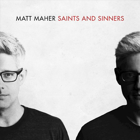 Matt maher - Saints and sinners (CD) - image 1 of 2