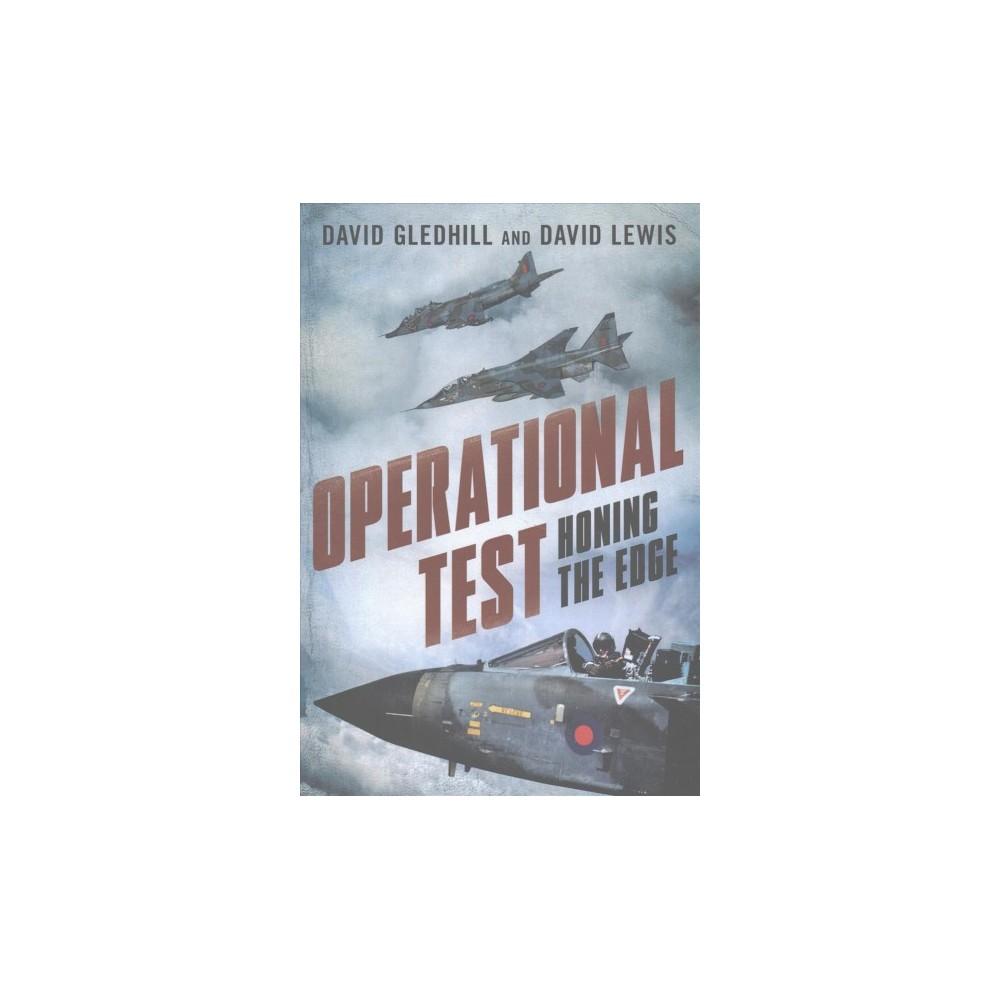 Operational Test : Honing the Edge (Hardcover) (Dave Gledhill & David Lewis)