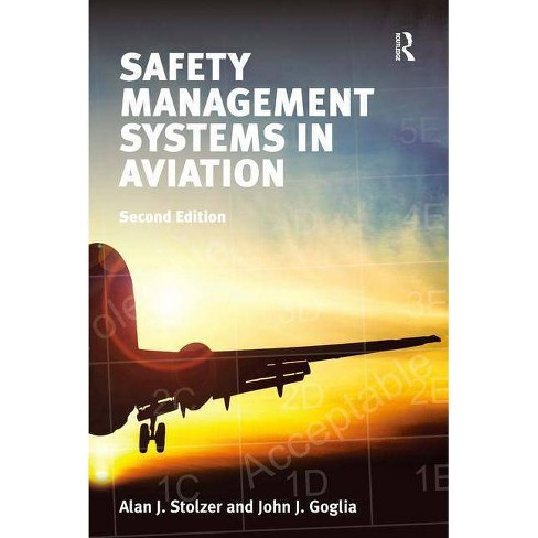 Safety Management Systems in Aviation - 2 Edition by  Alan J Stolzer & John J Goglia (Paperback) - image 1 of 1