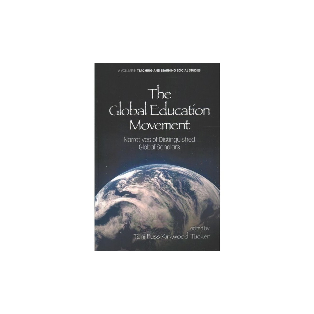 Global Education Movement : Narratives of Distinguished Global Scholars (Hardcover) Global Education Movement : Narratives of Distinguished Global Scholars (Hardcover)