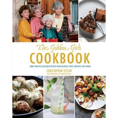 Golden Girls Cookbook - (ABC)by Christopher Styler (Hardcover)