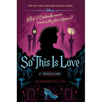 So This Is Love - (Twisted Tale) by  Elizabeth Lim (Hardcover)