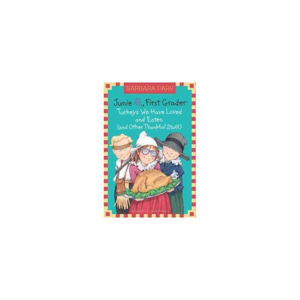 Junie B., First Grader : Turkeys We Have ( Junie B. Jones) (Reprint) (Hardcover) by Barbara Park
