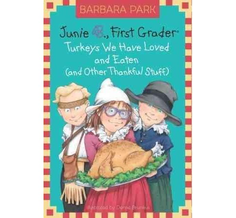 Junie B., First Grader : Turkeys We Have ( Junie B. Jones) (Reprint) (Hardcover) by Barbara Park - image 1 of 1