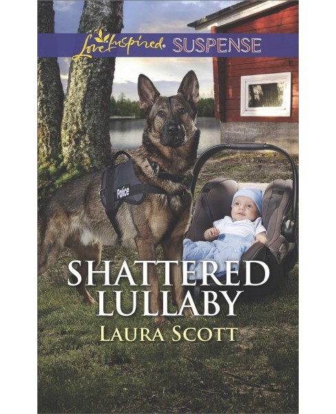 Shattered Lullaby -  (Love Inspired Suspense) by Laura Scott (Paperback) - image 1 of 1