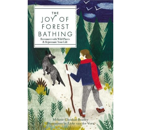 Joy of Forest Bathing : Reconnect With Wild Places & Rejuvenate Your Life -  (Hardcover) - image 1 of 1
