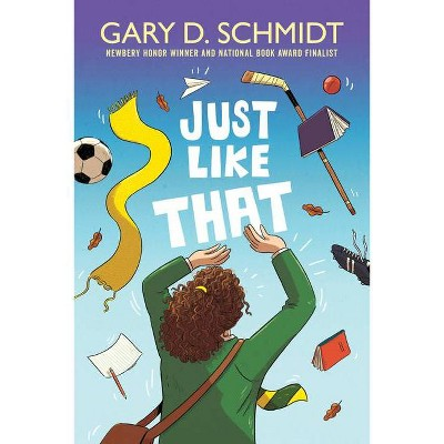 Just Like That - by  Gary D Schmidt (Hardcover)