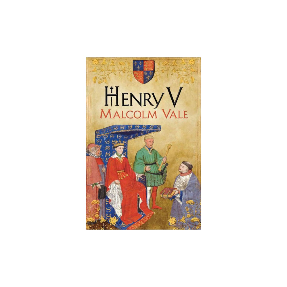 Henry V : The Conscience of a King (Hardcover) (Malcolm Vale)