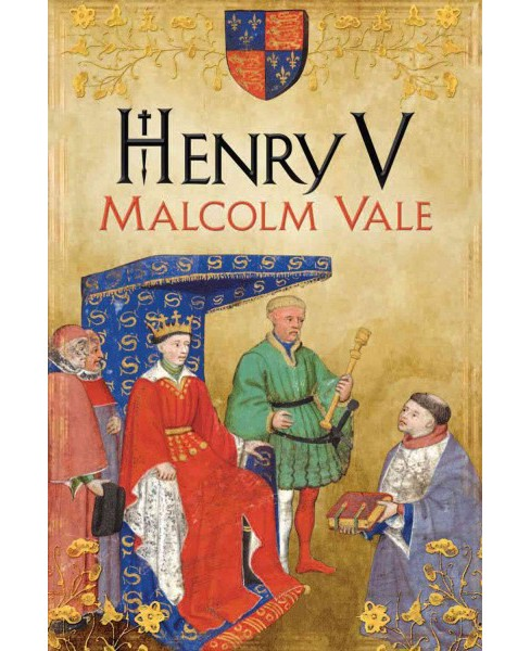 Henry V : The Conscience of a King (Hardcover) (Malcolm Vale) - image 1 of 1