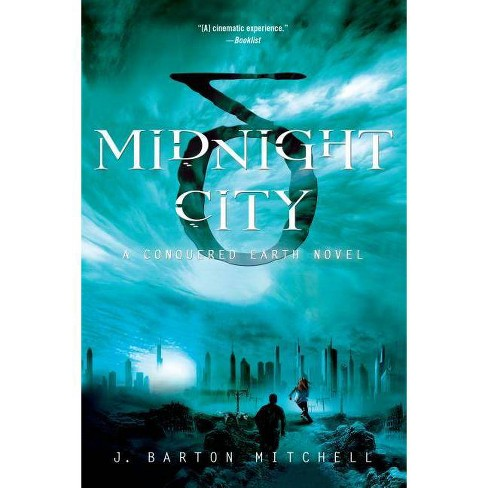 Midnight City - (Conquered Earth) by  J Barton Mitchell (Paperback) - image 1 of 1