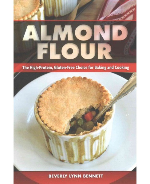 Almond Flour : The High-Protein, Gluten-Free Choice for Baking and Cooking (Paperback) (Beverly Lynn - image 1 of 1